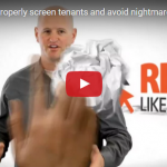 How you can properly screen tenants and avoid nightmare situations.