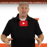 How professional property managers document the condition of a rental property